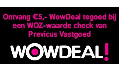 Wowdeal: 5 euro WowDeal tegoed en laat WOZ-waarde nakijken